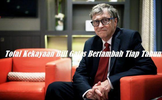 Total Kekayaan Bill Gates Bertambah Tiap Tahun